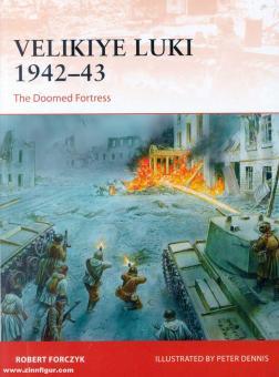 Forczyk, Robert/Dennis, Peter (Illustr.): VelikiyeLuki1942-43. The doomed fortress
