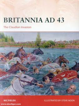 Fields, Nic/Noon, Steve (Illustr.): Britannia AD 43. The Claudian invasion