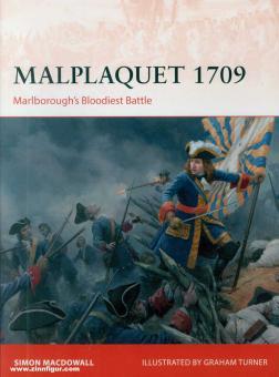 MacDowall, Simon/Turner, Graham (Illustr.): Malplaquet 1709. Marlboroughs Bloodiest Battle