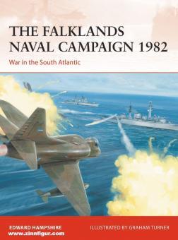 Hampshire, Edward/Turner, Graham (Illustr.): The Falklands Naval Campaign 1982. War in the South Atlantic