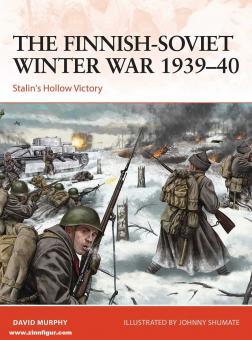 Murphy, David/Shumate, Johnny: The Finnish-Soviet Winter War 1939-40. Stalin's Hollow Victory