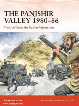 Galeotti, Mark/Bujeiro, Ramiro (Illustr.): The Panjshir Valley 1980-86. The Lion Tames the Bear in Afghanistan