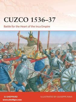 Sheppard, Si/Rava, Giuseppe (Illustr.): Cuzco 1536-37. Battle for the Heart of the Inca Empire