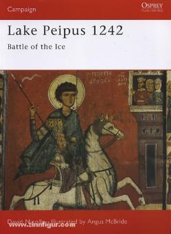 Nicolle, D./McBride, A. (Illustr.): Lake Peipus 1242. Battle of the Ice
