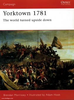 Morrissey, B./Hook, A. (Illustr.): Yorktown 1781. The World turned upside down