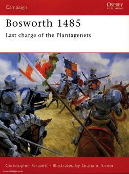 Gravett, C./Turner, G. (Illustr.): Bosworth 1485. Last charge of the Plantagenets