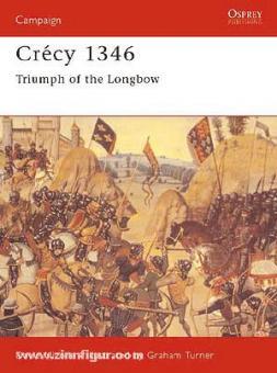Nicolle, D./Turner, G. (Illustr.): Crecy 1346. Triumph of the Longbow
