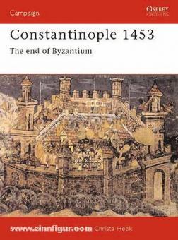 Nicolle, D./Hook, C. (Illustr.): Constantinople 1453. The end of Byzantium
