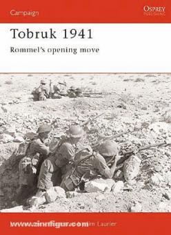 Latimer. J./Laurier,: Tobruk 1941. Rommels opening move