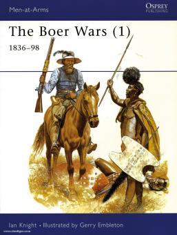Knight, I./Embleton, G. (Illustr.): The Boer Wars. Teil 1: 1836-1898