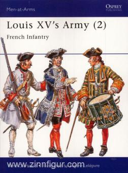 Chartrand, R./Leliepvre, E. (Illustr.): Louis XV's Army Teil 2: French Infantry