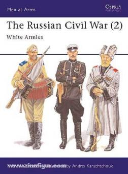 Khvostov, M./Karachtchouk, A. (Illustr.): The Russian Civil War. Teil 2: White Armies