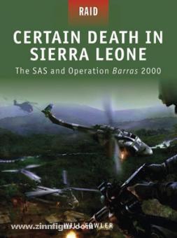"Fowler, W./Kozik, M. (Illustr.): Certain Death in Sierra Leone. The SAS and Operation ""Barras"" 2000"