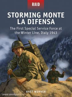Werner, B.: Storming Monte La Difensa. The First Special Service Force at the Winter Line, Italy 1943