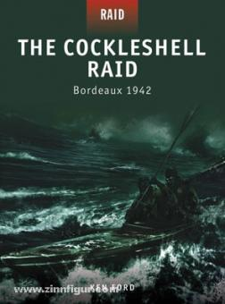 Ford, K./Gerrard, H./Kozik, M. (Illustr.): The Cockleshell Raid. Bordeaux 1942