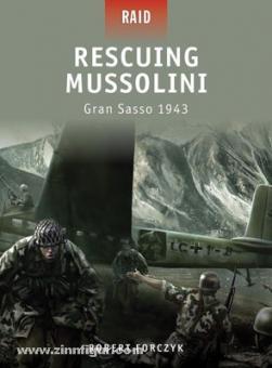 Forczyk, R./Gerrard, H. (Illustr.): Rescueing Mussolini. Gran Sasso 1943