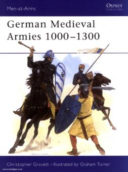 Gravett, C./Turner, G. (Illustr.): German Medieval Armies 1000-1300
