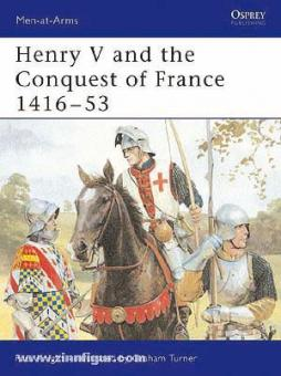 Knight, P./Turner, G. (Illustr.): Henry V and the Conquest of France 1416-53