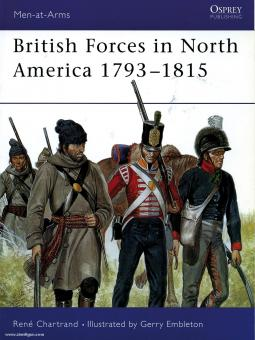 Chartrand, R./Embleton, G. (Illustr.): British Forces in North America 1793-1815