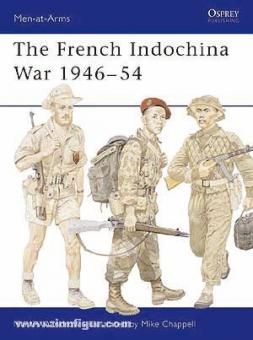 Windrow, M./Chappell, M. (Illustr.): The French Indochina War. 1946-54