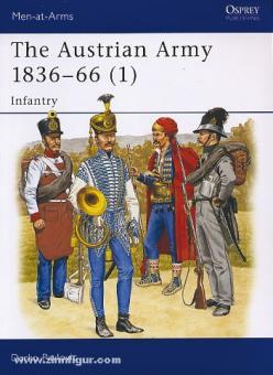 Pavlovic, D.: The Austrian Army 1836-1866. Teil 1: Infantry