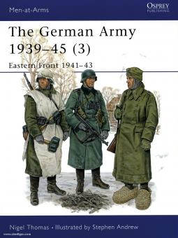 Thomas, N./Andrew, S. (Illustr.): The German Army 1939-45 Teil 3: Eastern Front 1941-43