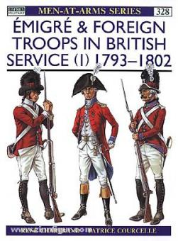 Chartrand, R./Courcelle, P. (Illustr.): Emigré and Foreign Troops in British Service. Teil 1: 1793-1802