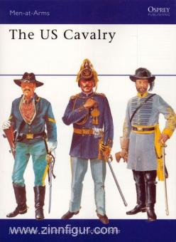 Selby, J./Roffe, M. (Illustr.): The U.S. Cavalry