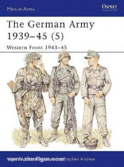 Thomas, N./Andrew, S. (Illustr.): The German Army 1939-45 Teil 5: Western Front 1943-45