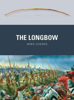 Loades, M./Dennis, P. (Illustr.): The Longbow