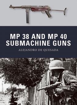 Quesada, A. de: MP 38 and MP 40 Submachine Guns