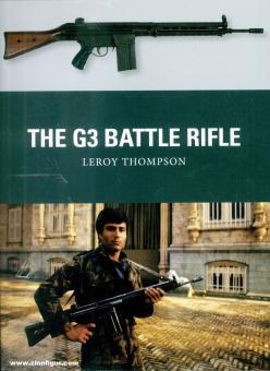 Thompson, Leroy/Noon, Steve (Illustr.)/Gilliland, Alan (Illustr.): The G3 Battle Rifle