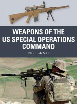 McNab, Chris/Shumate, Johnny (Illustr.)/Gilliland, Alan (Illustr.): Weapons of the Us Special Operations Command