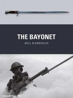 Harriman, Bill/Hook, Adam (Illustr.)/Gilliland, Alan (Illustr.): The Bayonet