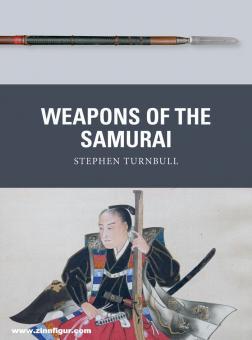 Turnbull, Stephen/Shumate, Johnny (Illustr.)/Gilliland, Alan (Illustr.): Weapons of the Samurai