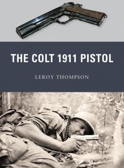 Thompson, L./Dennis, P. (Illustr.): The Colt 1911 Pistol