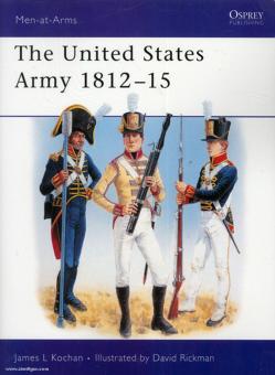 Kochan, J. L./Rickman, D.: The United States Army 1812-15