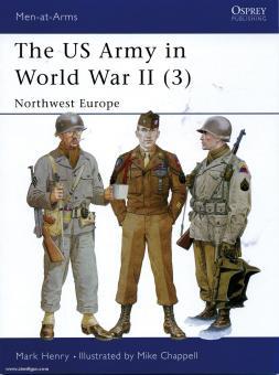 Henry, M./Chappell, M. (Illustr.): US Army in World War II. Teil 3: Northwest Europe
