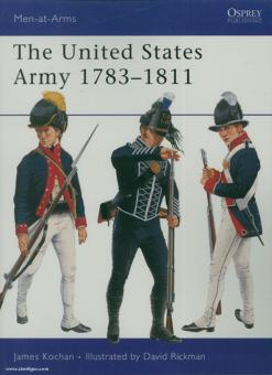 Kochan, J./Rickman, D.: The United States Army 1783-1811