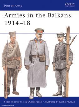 Thomas, N./Pavloviv, D. (Illustr.): Armies in the Balkans 1914-18