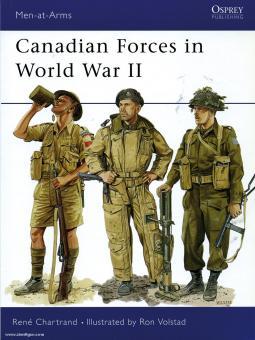 Chartrand, R./Volstad, R. (Illustr.): Canadian Forces in World War II