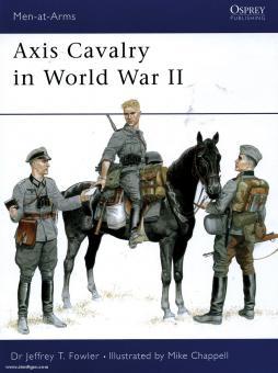 Fowler, J. T./Chappell, M. (Illustr.): Axis Cavalry in World War II