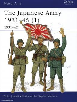 Jowett, P./Andrew, S. (Illustr.): The Japanese Army 1931-45. Teil 1: 1931-42