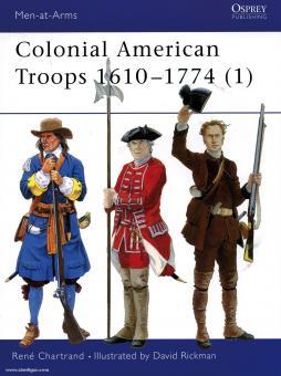 Chartrand, R./Rickman, D. (Illustr.): Colonial American Troops 1610-1774. Teil 1: Milizen der amerikanischen Siedler