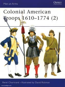 Chartrand, R./Rickman, D. (Illustr.): Colonial American Troops 1610-1774. Teil 2: Die rekrutierten Provinzialtruppen