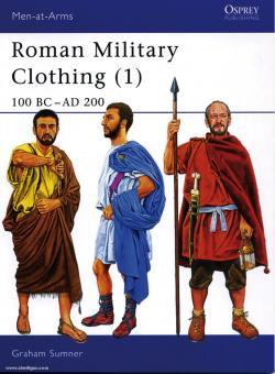 Sumner, G.: Roman Military Clothing. Teil 1: 100 BC - AD 200
