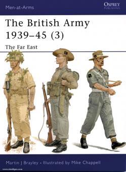 Brayley, M. J./Chapopell, M. (Illustr.): The British Army 1939-1945. Teil 3: The Far East
