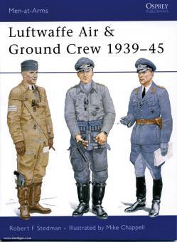 Stedman, R. F./Chappell, M. (Illustr.): Luftwaffe Air and Ground Crew 1939-1945