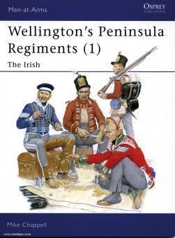 Chappell, M.: Wellington's Peninsula Regiments Teil 1: The Irish