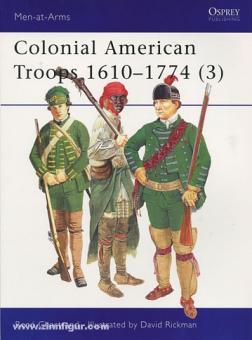 Chartrand, R./Rickman, D. (Illustr.): Colonial American Troops 1610-1774. Teil 3: Milizen und Provinzial-Korps